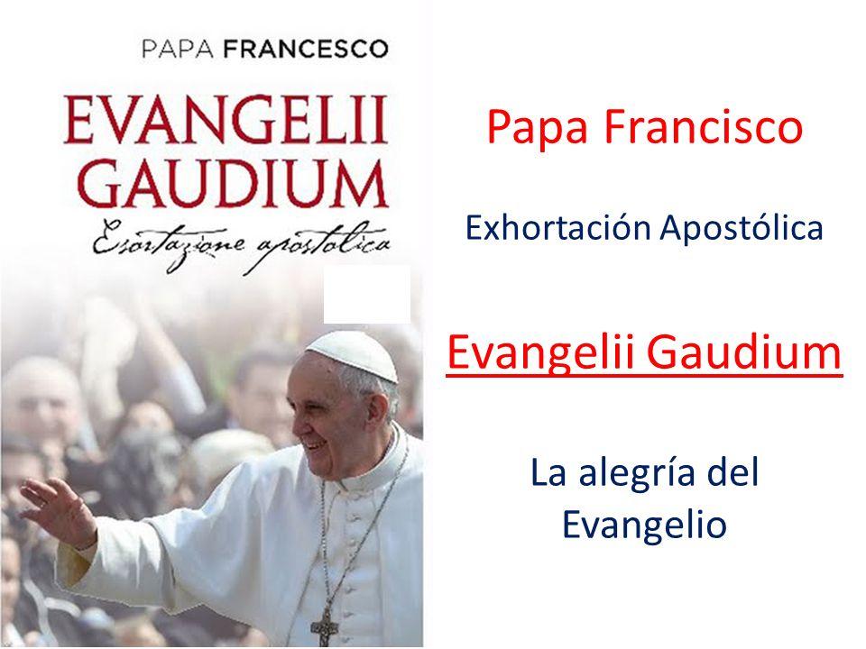 Exhortación Apostólica. Evangelii Gaudium. La alegría del Evangelio.